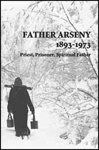 9780881411805: Father Arseny 1893-1973: Priest, Prisoner, Spiritual Father