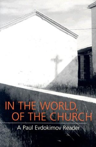 9780881412154: In the World, of the Church: A Paul Evdokimov Reader