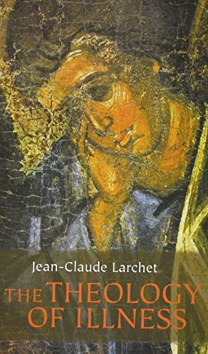 The Theology of Illness (0881412392) by Jean-Claude Larchet
