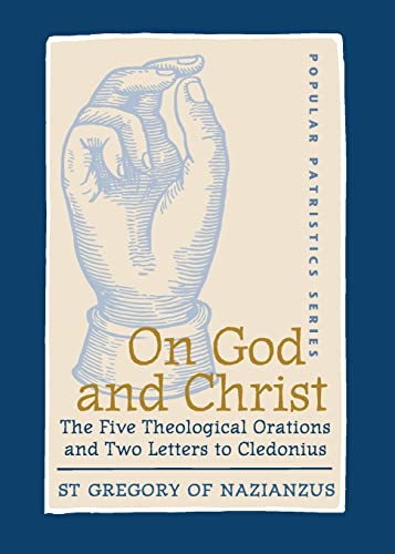 9780881412406: On God and Christ: The Five Theological Orations and Two Letters to Cledonius (St. Vladimir's Seminary Press) (St. Vladimir's Seminary Press: Popular Patristics)