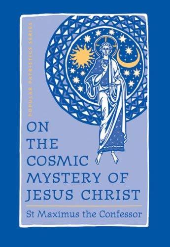 9780881412499: St. Maximus the Confessor: Patristics on the Cosmic Mystery of Jesus Christ (Popular Patristics)