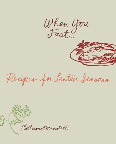 9780881412628: When You Fast...: Recipes For Lenten Seasons