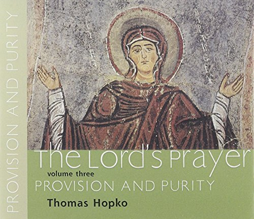 Provision and Purity (Lord's Prayer: Spoken Word Recording) (Vol 3) (0881412899) by Thomas Hopko