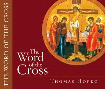 The Word of the Cross (0881412929) by Thomas Hopko