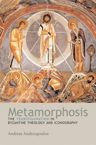 9780881412956: Metamorphosis: The Transfiguration in Byzantine Theology And Iconography