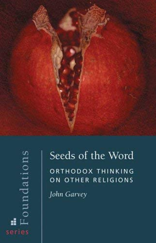 9780881413007: Seeds of the Word: Orthodox Thinking on Other Religions (Foundations)