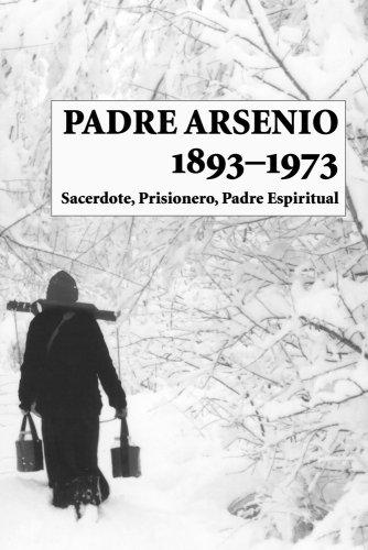 9780881413359: Padre Arsenio, 1893-1973: Sacerdote, Prisionero, Padre Espiritual
