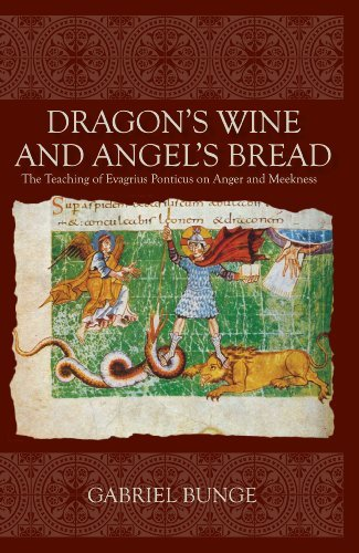 9780881413373: Dragon's Wine and Angel's Bread: The Teaching of Evagrius Ponticus on Anger and Meekness
