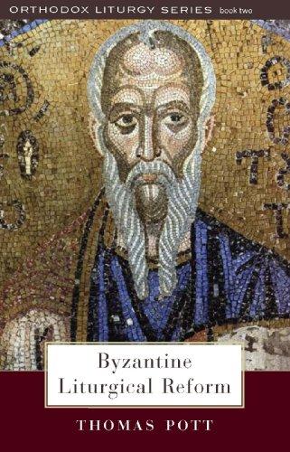 9780881413434: Byzantine Liturgical Reform: A Study of Liturgical Change in the Byzantine Tradition (Orthodox Liturgy)