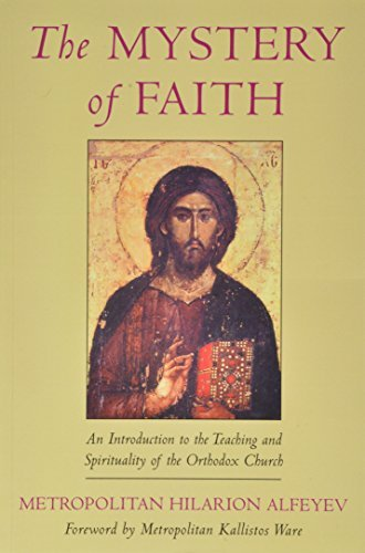 9780881413755: The Mystery of Faith: An Introduction to the Teaching and Spirituality of the Orthodox Church