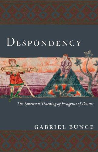 9780881413946: Despondency: The Spiritual Teaching of Evagrius Ponticus on Acedia