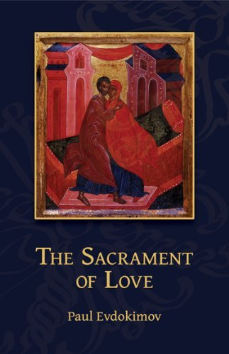 The Sacrament of Love (0881413976) by Paul Evdokimov