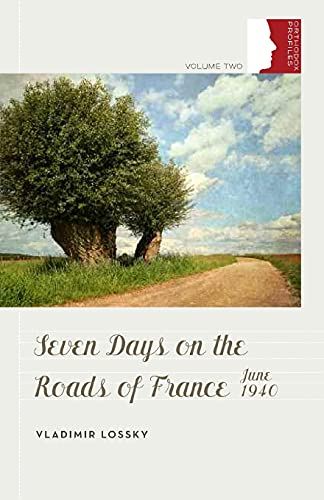 9780881414189: Seven Days on the Roads of France: June 1940 (Orthodox Christian Profiles)