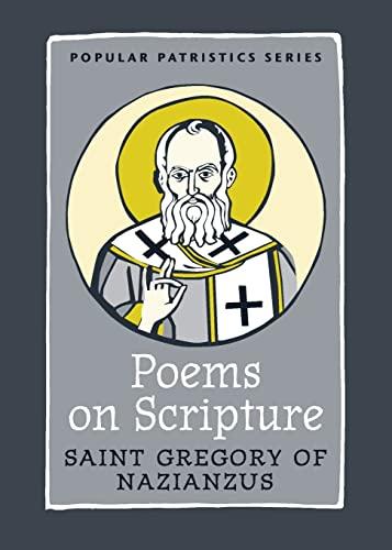 Poems on Scripture, PPS 46 (Popular Patristics): Saint Gregory of