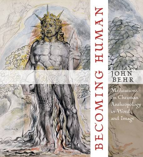 Becoming Human: Meditations on Christian Anthropology in: John Behr