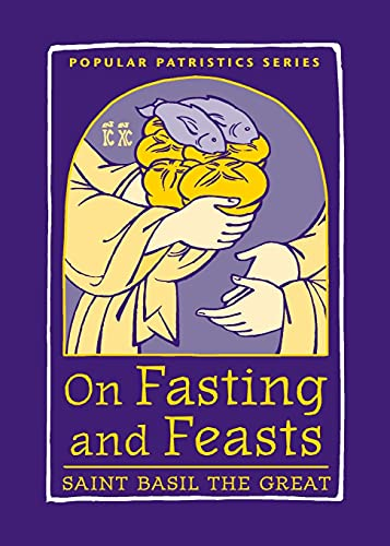 On Fasting and Feasts: St. Basil the