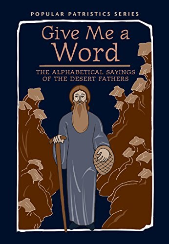 9780881414974: Give Me a Word: The Alphabetical Sayings of the Desert Fathers, PPS52 (Popular Patristics)