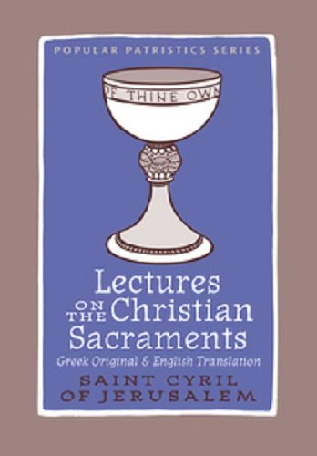 Lectures on the Christian Sacraments: Cyril, Maxwell E