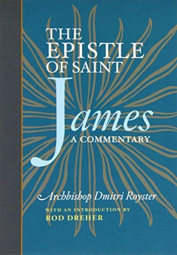 The Epistle of St. James: A Commentary: Dmitri Royster