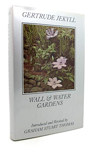 Wall and Water Gardens: Jekyll, Gertrude