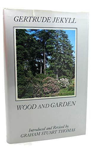 Wood and Garden: Notes and Thoughts, Practical: Gertrude Jekyll