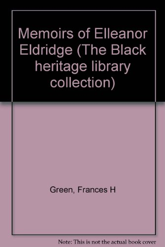 Memoirs of Elleanor Eldridge (The Black heritage library collection): Frances H Green