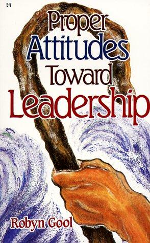 9780881440737: Proper Attitudes to Leaderhip:
