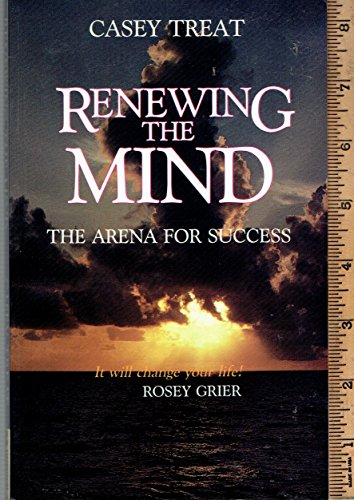Renewing the Mind (9780881441123) by Casey Treat