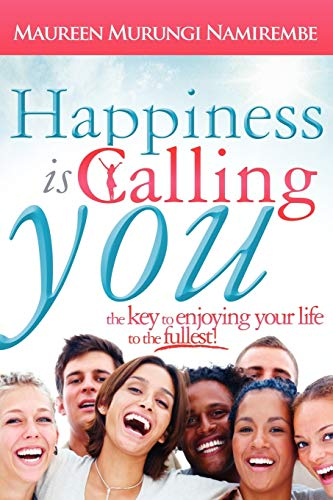 9780881442472: Happiness Is Calling You: The Key to Enjoying Your Life to the Fullest