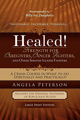 Healed! Strength for the Caregiver: Peterson, Angela