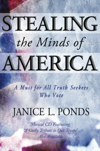 9780881443189: Stealing the Minds of America: A Must for All Truth-Seekers Who Vote