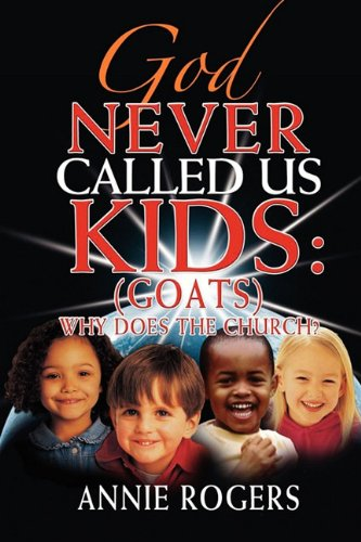 God Never Called Us Kids: Rogers, Annie