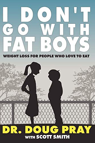 9780881444278: I Don't Go with Fat Boys: Weight Loss for People Who Love to Eat