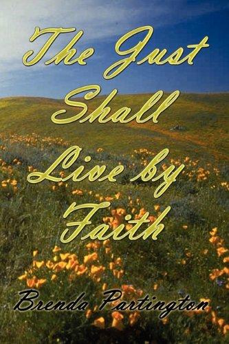 The Just Shall Live by Faith: Partington, Brenda