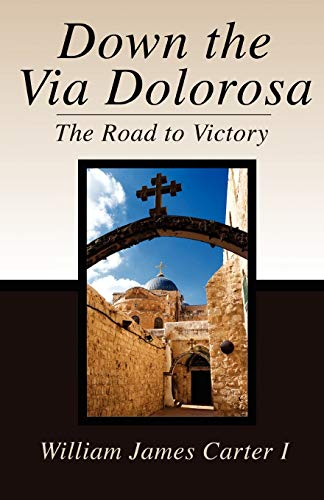 9780881445282: Down the Via Dolorosa: The Road to Victory