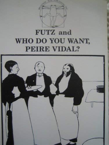 Futz and Who Do You Want Peire Vidal: Owens, Rochelle