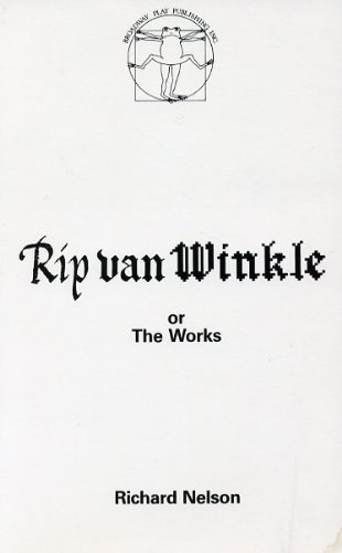 Rip Van Winkle or the Works (0881450448) by Richard Nelson