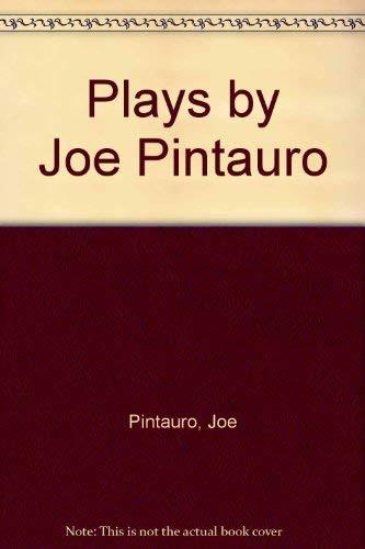 Plays by Joe Pintauro: Pintauro, Joe