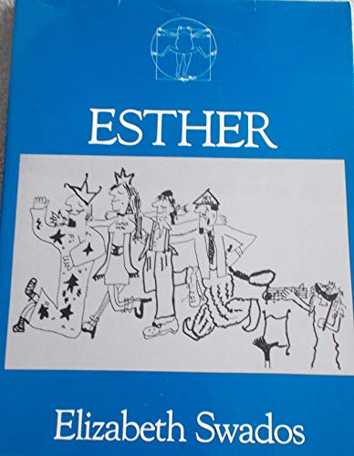 Esther: A Vaudeville Megillah: Swados, Elizabeth