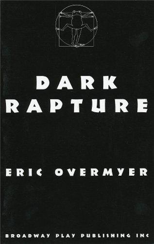 Dark Rapture: Eric Overmyer