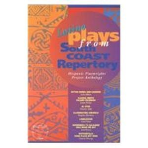 Plays from South Coast Repertory: Hispanic Playwrights: Alfaro, Luis