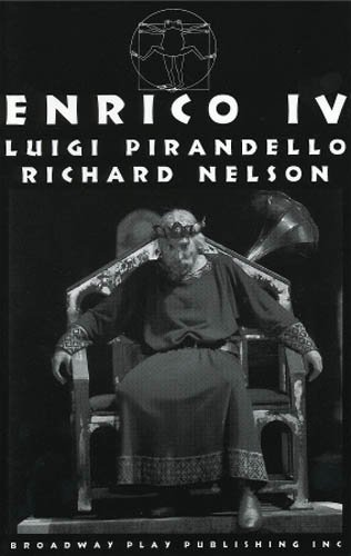 Enrico IV (9780881451962) by Richard Nelson; Luigi Pirandello