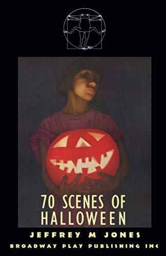 Seventy Scenes Of Halloween: Jones, Jeffrey M