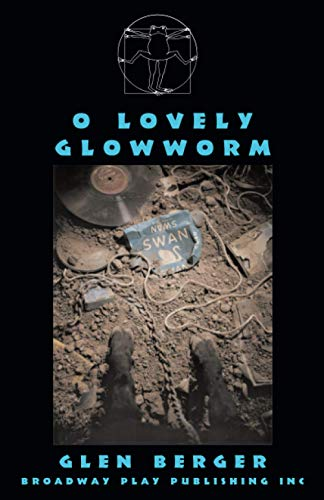 O Lovely Glowworm: Glen Berger