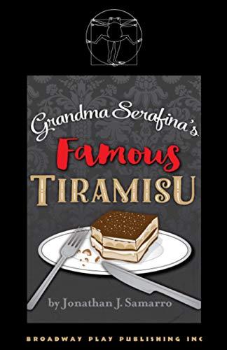 Grandma Serafina's Famous Tiramisu: Jonathan J Samarro