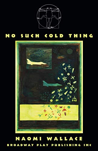 No Such Cold Thing: Naomi Wallace