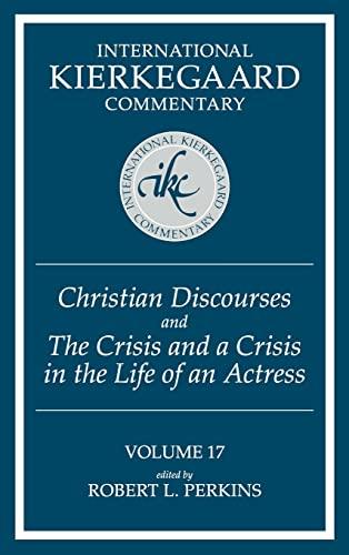 International Kierkegaard Commentary 17 Christian Discourses and the Cri: Perkins, Robert L.
