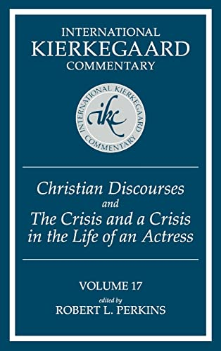 9780881460315: Christian Discourses and the Crisis and a Crisis in the Life of an Actress (International Kierkegaard Commentary)