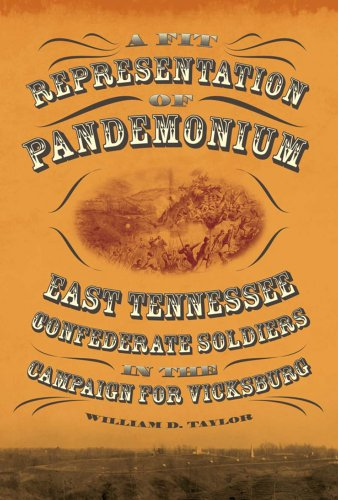 A Fit Representation of Pandemonium: East Tennessee Confederate Soldiers in the Campaign for ...