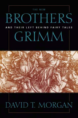 The New Brothers Grimm and Their Left: Morgan, David T